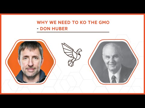 Why We Need to KO the GMO with Don Huber