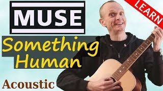 Muse - Something Human Guitar Tutorial - Acoustic Version | Full Lesson