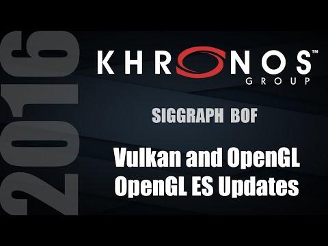 Vulkan and OpenGL/OpenGL ES Updates - SIGGRAPH 2016