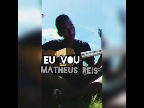 Clip:Eu Vou-Matheus Reis
