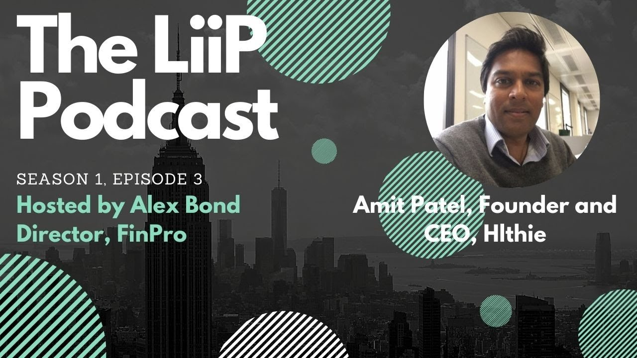 The LiiP Podcast, S1, E3, Amit Patel, CEO and Founder of Hlthie