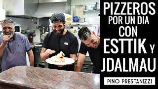 PIZZEROS POR UN DIA | Con Esttik y JDalmau | Pino Prestanizzi