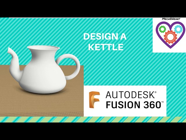 Design a kettle - Sweep. loft and combine -Mechatheart Fusion 360 Tutorials