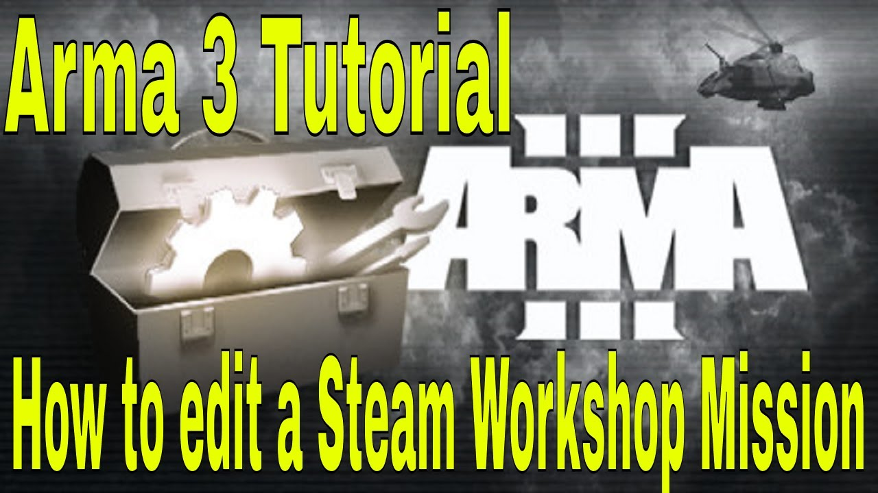 How to edit a Steam Workshop Mission - (Arma 3 Tutorial)