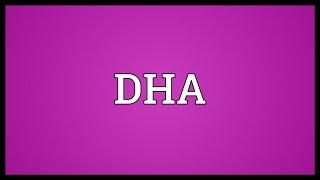 DHA Meaning
