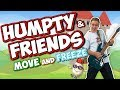 Humpty and Friends Move and Freeze | | Jack Hartmann