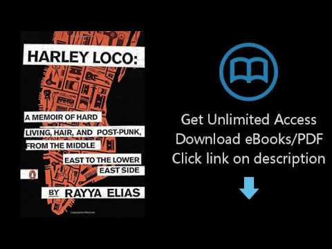 Download Harley Loco: A Memoir of Hard Living, Hair, and Post-Punk, from the Middle East to  [P.D.F]
