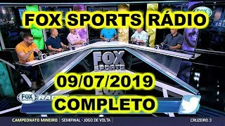 FOX SPORTS RÁDIO 09/07/2019 - FSR COMPLETO