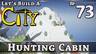 How To Build A City :: Minecraft :: Hunting Cabin :: E73 :: Z One N Only