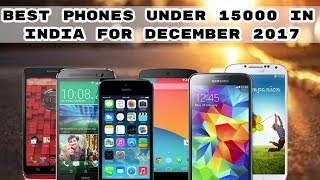 Best Phones under 15000 in India for December 2017