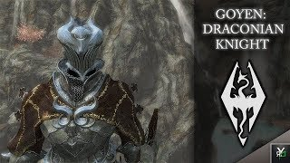 GOYEN: DRACONIAN KNIGHT!!- Xbox Modded Skyrim Mod Showcase