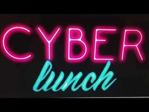 Cyber Lunch test run: Vol. 1