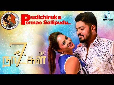7 Naatkal - Pudichiruka Ponnae Sollipudu| T Rajendar | Shakthivel Vasu, Nikesha Patel | Trend Music