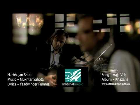 Aaja Veh (Official Video) - Mukhtar Sahota & Harbhajan Shera - Album Khazana OUT NOW Via iTunes