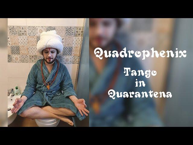 Tango in #quarantena - Quadrophenix || #quarantenasongchallenge1