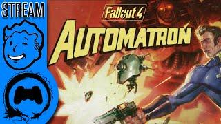 Fallout 4 - AUTOMATRON - Stream Four Star (TeamFourStar)