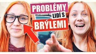 PROBLÉMY lidí s BRÝLEMI | Natyla & Ati, Lukefry, Kea