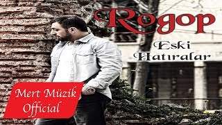 Rogop - Eski Hatıralar