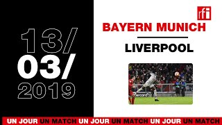 13 mars 2019, Bayern Munich / Liverpool : Sadio Mané, le chef-d'œuvre - UJUM ép. 17