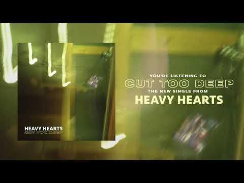 Heavy Hearts - Cut Too Deep (Official Audio)