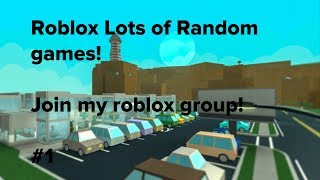 Roblox Lots of Random Games #1 (fr) Subs Friending (en anglais seulement) JOIN MON GROUPE ROBLOX!