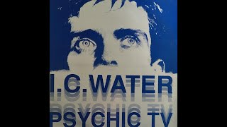 PSYCHIC TV - I.C WATER [Re-Edited Video Version] HQ Sound.