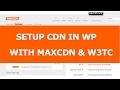 How To Setup CDN in WordPress With MaxCDN