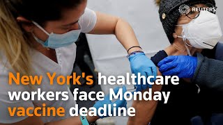 New York's healthcare workers face Monday vaccine deadline