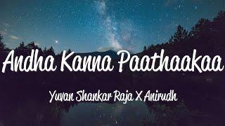 Andha Kanna Paathaakaa (Lyric) - Yuvan Shankar Raja & Anirudh
