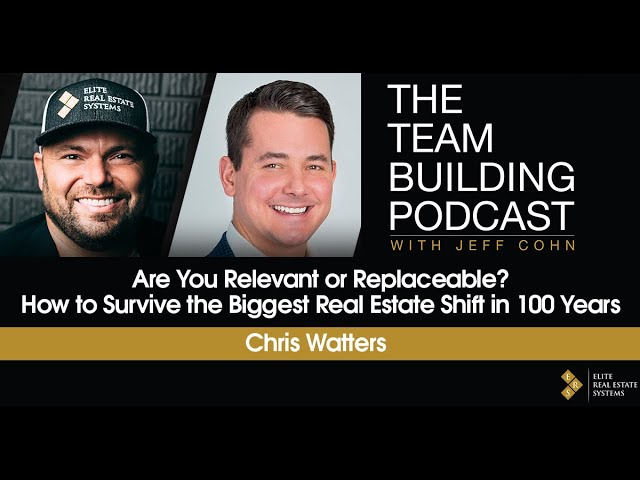 Are You Relevant or Replaceable? How to Survive the Biggest Real Estate Shift In 100 Years