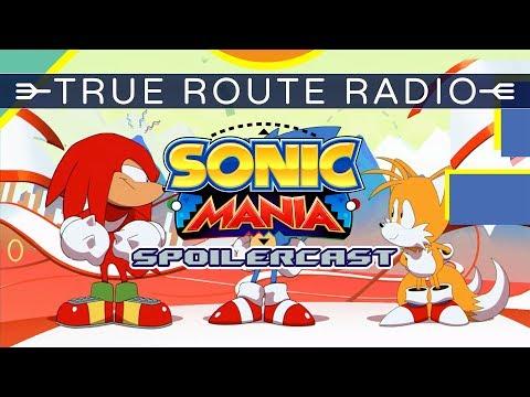 True Route Radio - #04 Sonic Mania Spoilercast (w/ RSS Liam, TieTuesday & King K)