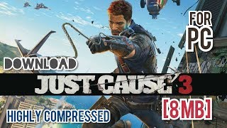 [8 MB] Download Just Cause 3 : Highly Compressed - Working with PROOF