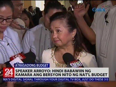 24 Oras: Speaker Arroyo: Hindi babawiin ng Kamara ang bersyon nito ng nat'l budget