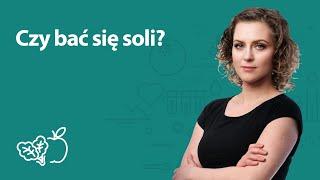 Czy bać się soli? | Joanna Zawadzka | Porady dietetyka klinicznego