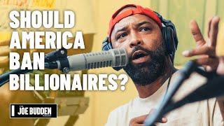 Should America Ban Billionaires? | The Joe Budden Podcast