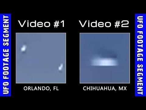UFO SIGHTINGS • 2 Videos • Orlando FL • Chihuahua MX