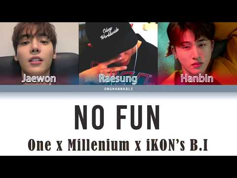 ONE x iKON's B.I x Millennium (1BinMill) - No Fun (재미없어) [Han|Rom|Eng Color Coded Lyrics]
