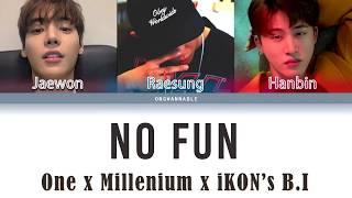 ONE x iKON's B.I x Millennium (1BinMill) - No Fun (재미없어) [Han|Rom|Eng Color Coded Lyrics]