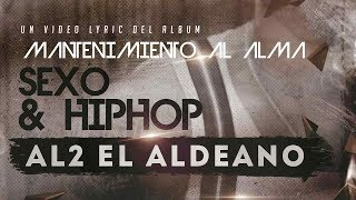 Al2 El Aldeano ft Mano Armada & Anderson - Sexo y Hip Hop