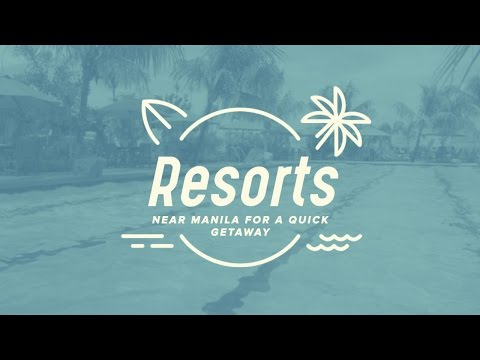 10 Resorts Near Manila for a Quick Getaway