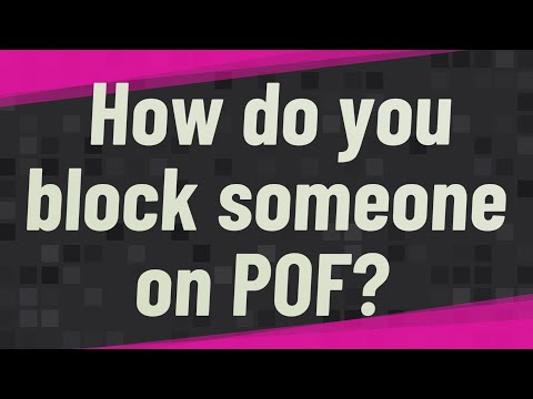 How Do You Block Someone On POF?