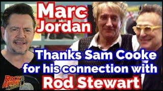 Marc Jordan Credits Sam Cooke For Rod Stewart Connection