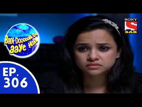Download Badi Door Se Aaye Hain - बड़ी दूर से आये है - Episode 306 - 11th August, 2015