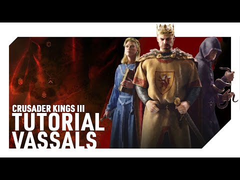 CRUSADER KINGS 3 | Tutorial/Guide for Beginners - All About Vassals (CKIII)