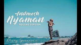 Download lagu NYAMAN ANDMESH REGGAE COVER MP3