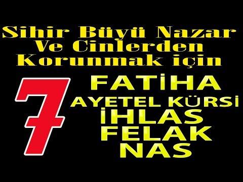 7x Fatiha 7x Ayetel Kürsi 7x İhlas 7x Felak,Nas Sihir Büyü  Nazar Ve Cinlerden Korunmak için