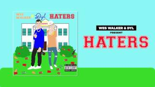Wes Walker & Dyl - Haters (Official Audio)