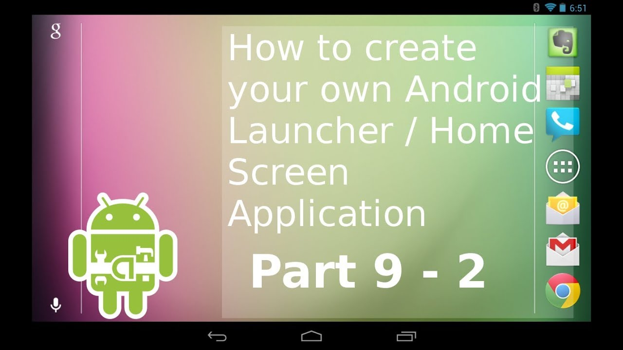 Series p9 2 how to create your own android launcher - Design your own home application ...