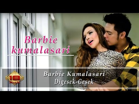 Barbie Kumalasari - Digesek-Gesek (Official Music Video)