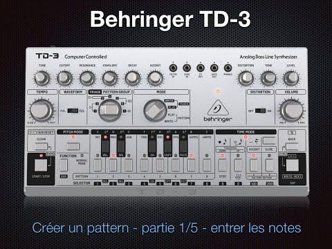 Behringer TD 3 - créer un pattern - partie 1/5 - entrer les notes